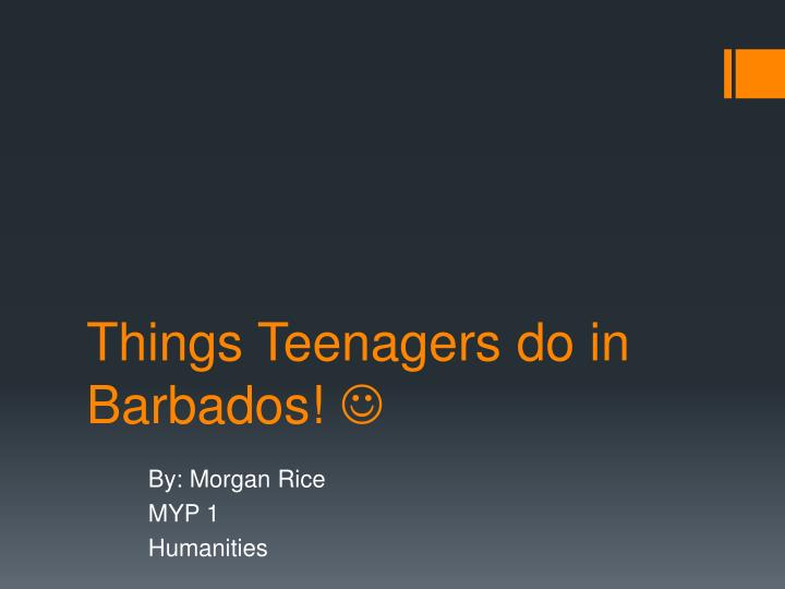 Things Teenagers do in Barbados!