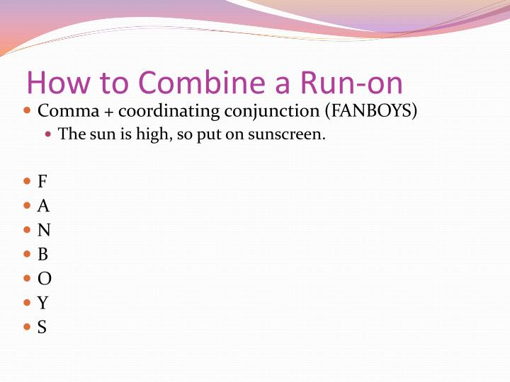 How to Combine a Run-on