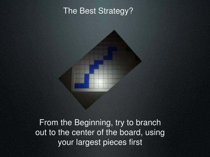 The Best Strategy?