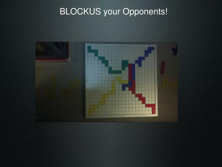 BLOCKUS your Opponents!