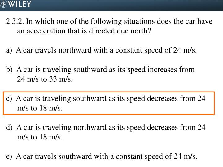 2.3.2. In which one of the following situations does the car have an acceleration that is directed due north?