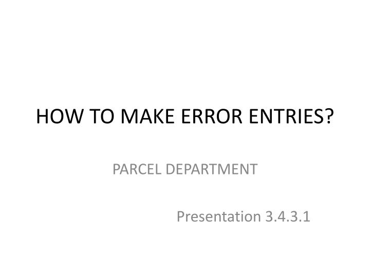 How to make error entries