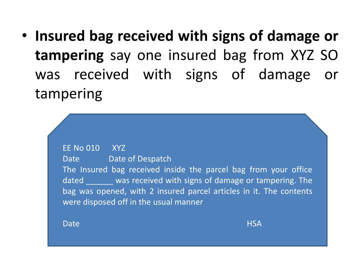 Insured bag received with signs of damage or tampering