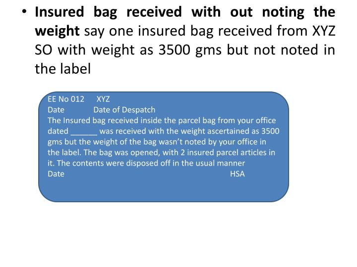 Insured bag received with out noting the weight