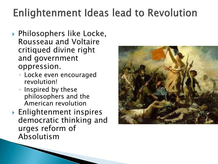 Enlightenment Ideas lead to Revolution