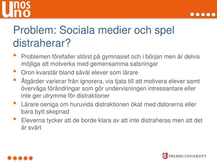 Problem: Sociala medier och spel distraherar?