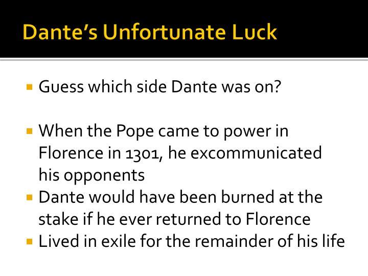 Dante's Unfortunate Luck