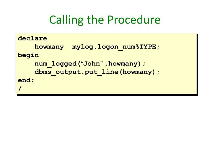 Calling the Procedure