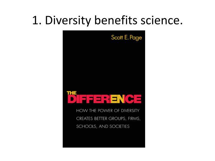 1. Diversity benefits science.