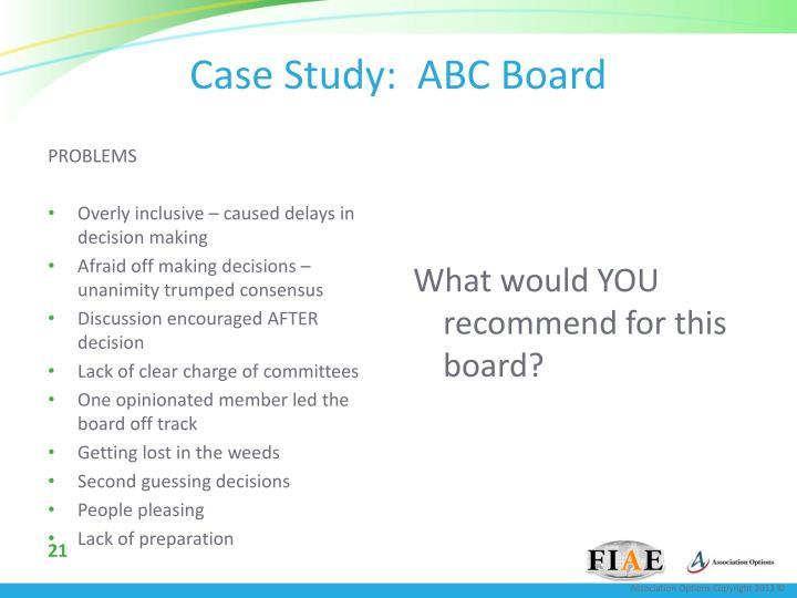 Case Study:  ABC Board