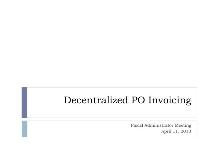 Decentralized po invoicing