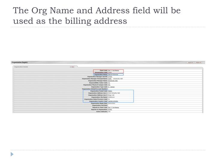 The Org Name and Address field will be used as the billing address