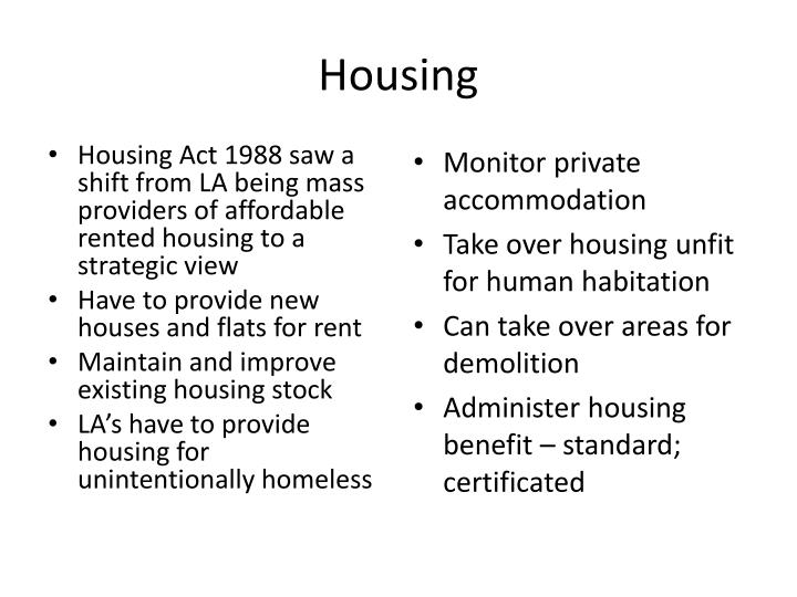 Housing Act 1988 saw a shift from LA being mass providers of affordable rented housing to a strategic view