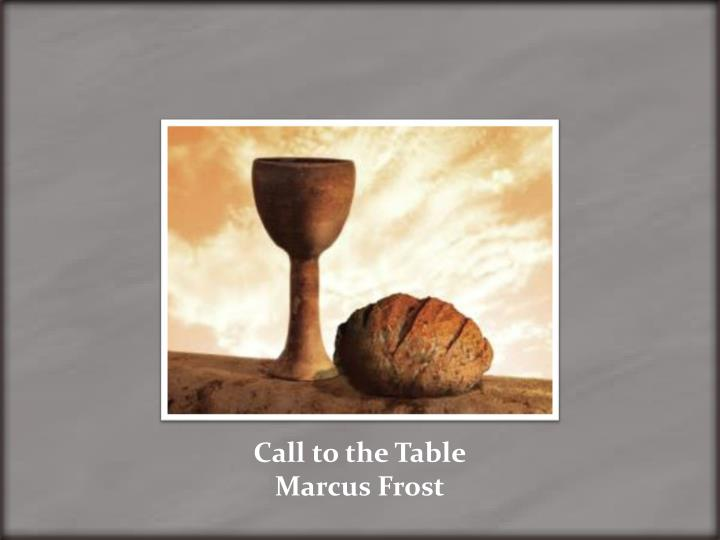 Call to the Table