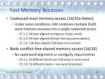 fast memory accesses