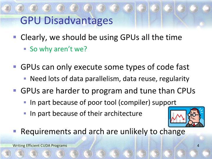 GPU Disadvantages