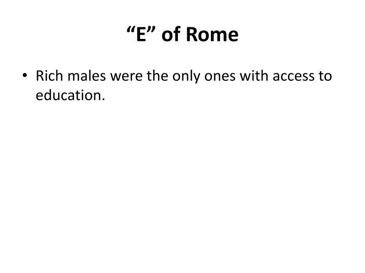 """E"" of Rome"