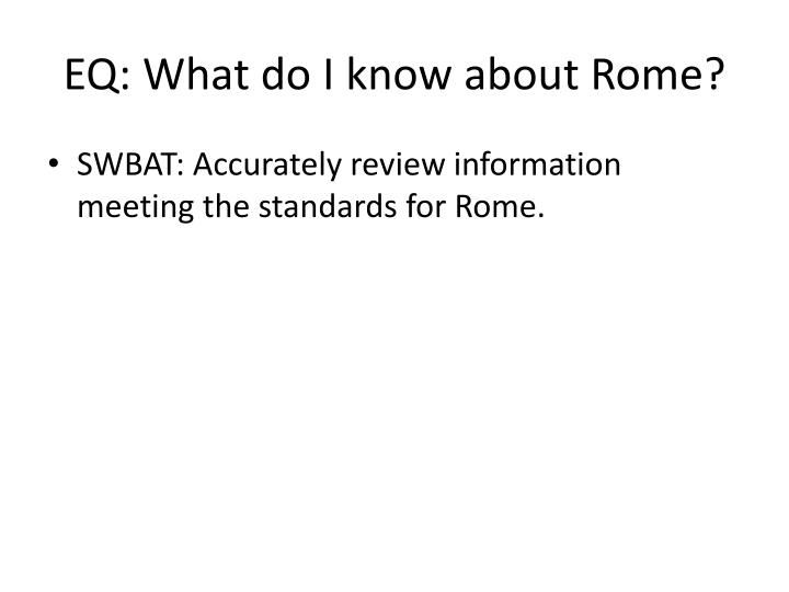 EQ: What do I know about Rome?