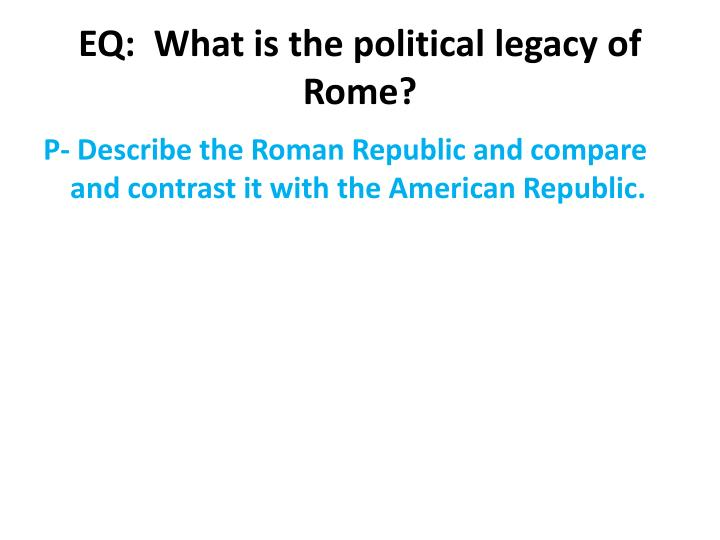 Eq what is the political legacy of rome