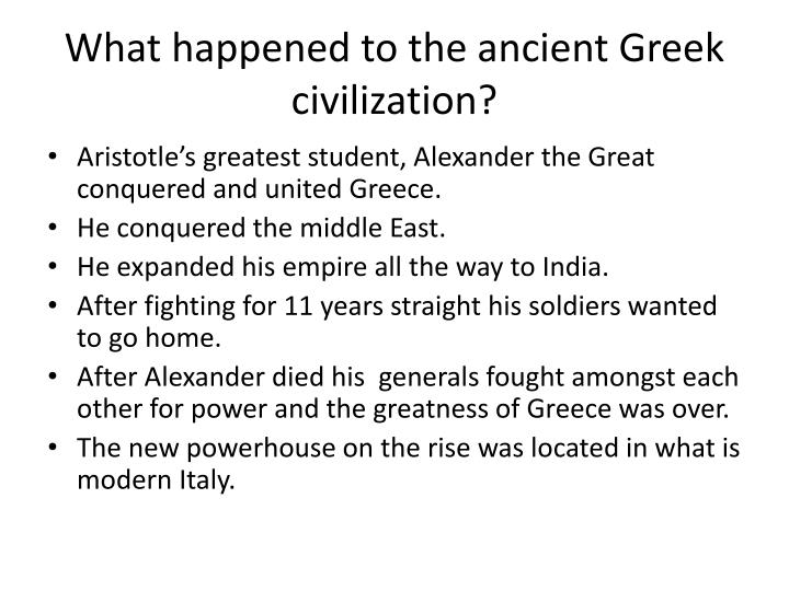 What happened to the ancient Greek civilization?