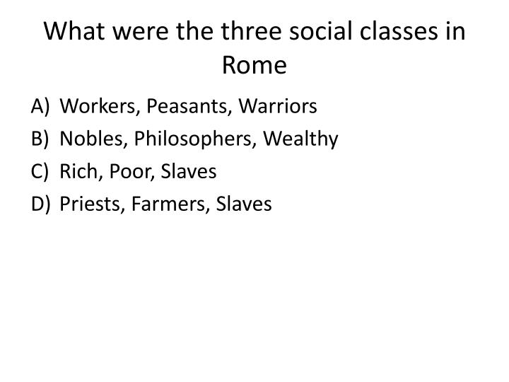 What were the three social classes in Rome