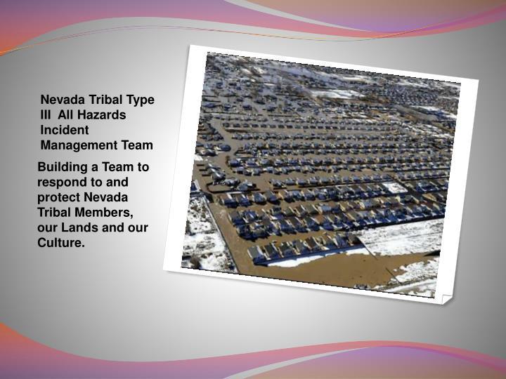 Nevada Tribal Type III  All Hazards Incident Management Team