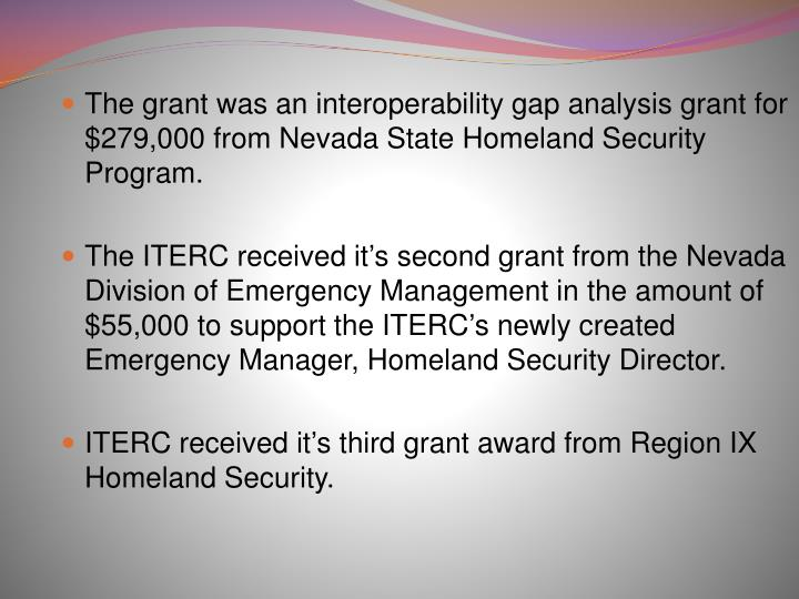 The grant was an interoperability gap analysis grant for $279,000 from Nevada State Homeland Security Program.