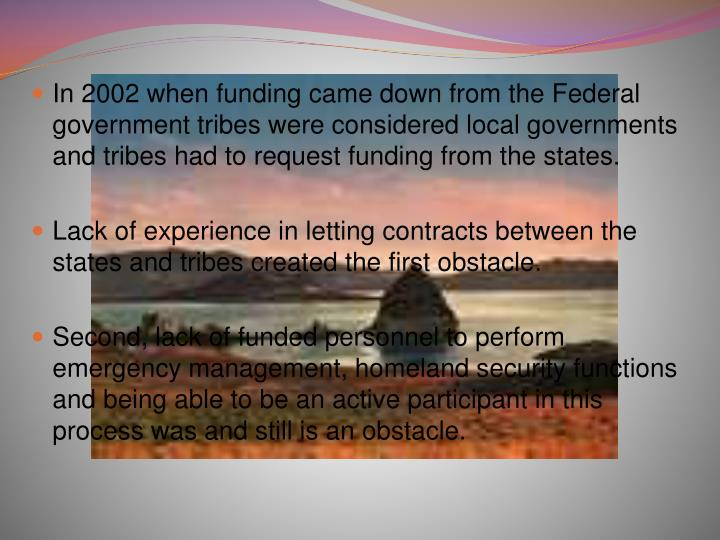 In 2002 when funding came down from the Federal government