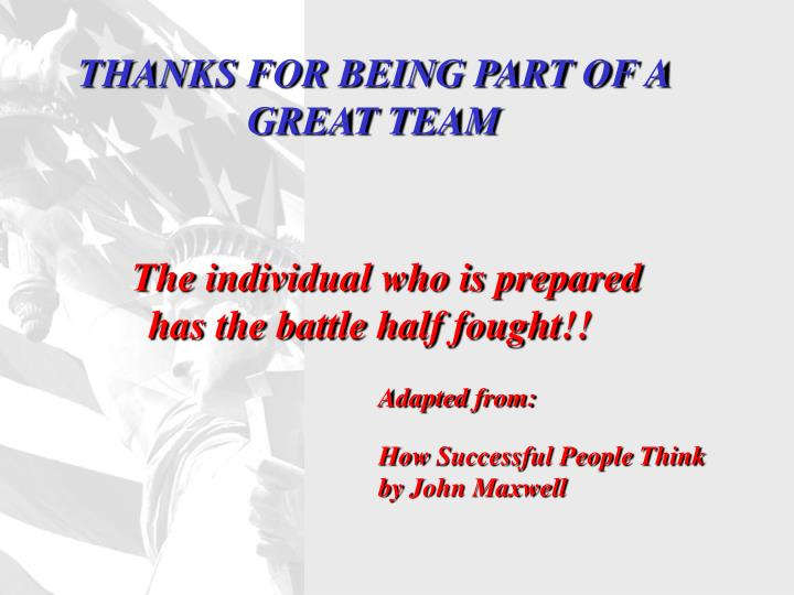 THANKS FOR BEING PART OF A GREAT TEAM