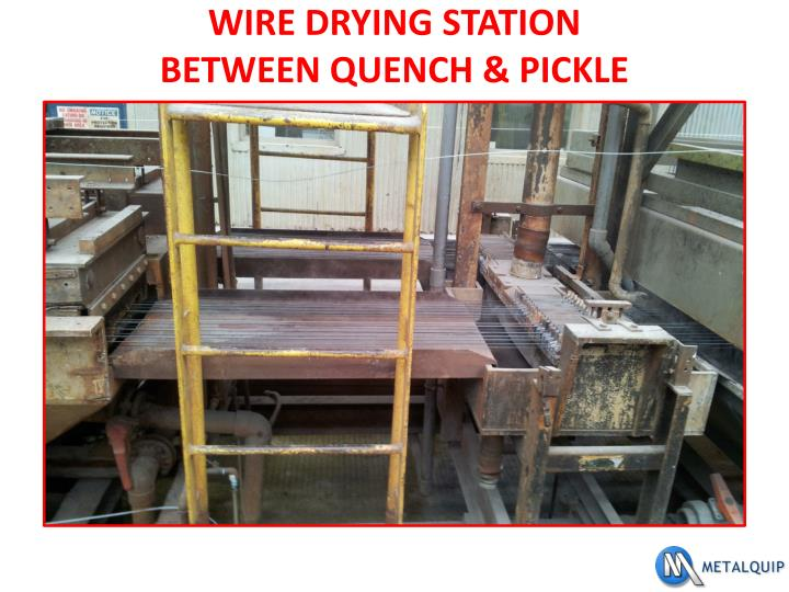 WIRE DRYING STATION