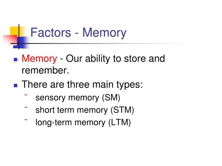 Factors - Memory