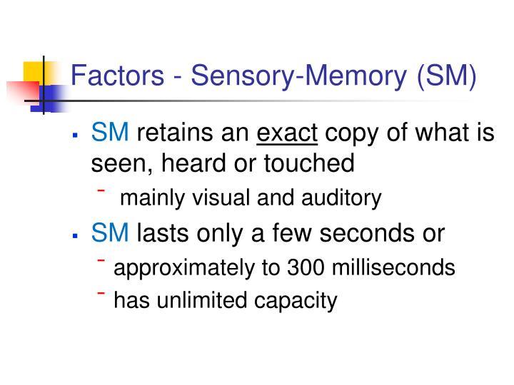 Factors - Sensory-Memory (SM)