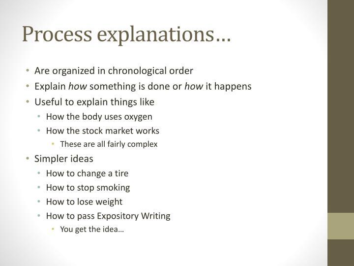 Process explanations…