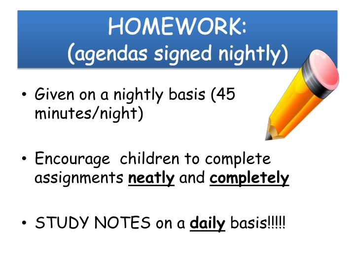 Homework agendas signed nightly