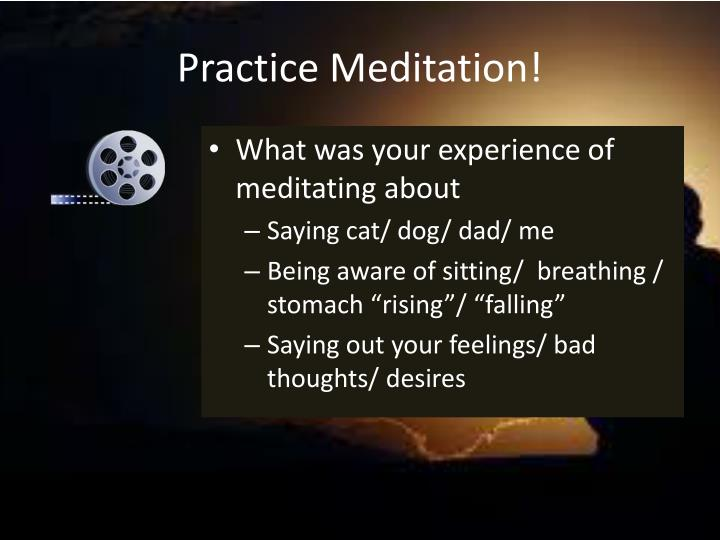 Practice Meditation!