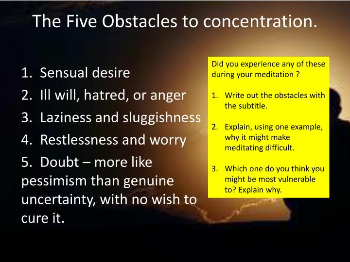 The Five Obstacles to concentration.