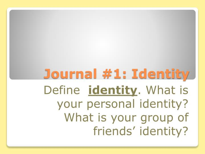 Journal #1: Identity