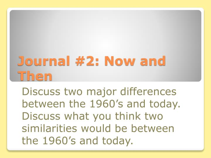 Journal 2 now and then