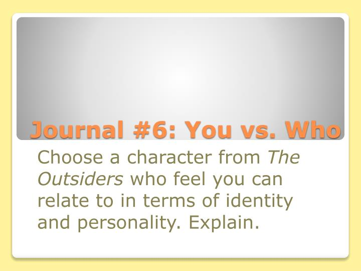 Journal #6: You vs. Who