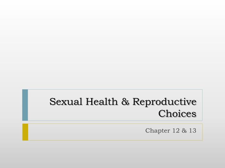 Sexual health reproductive choices