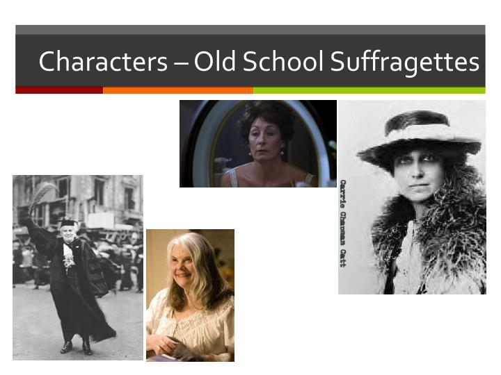 Characters – Old School Suffragettes
