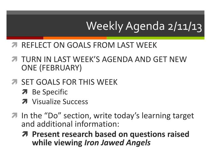 Weekly Agenda 2/11/13