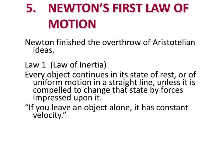 5.	NEWTON'S FIRST LAW OF MOTION