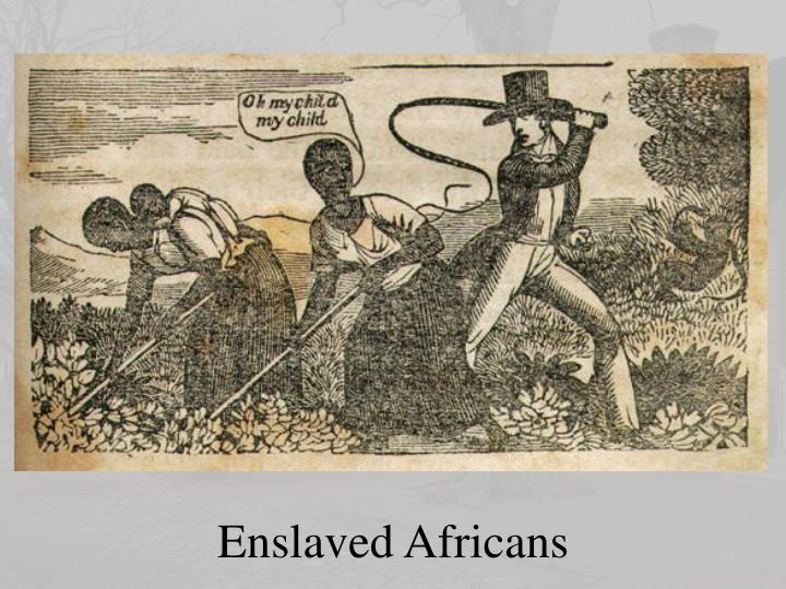 Enslaved Africans