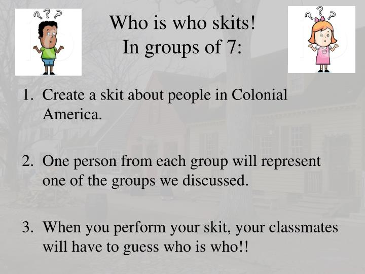 Who is who skits!