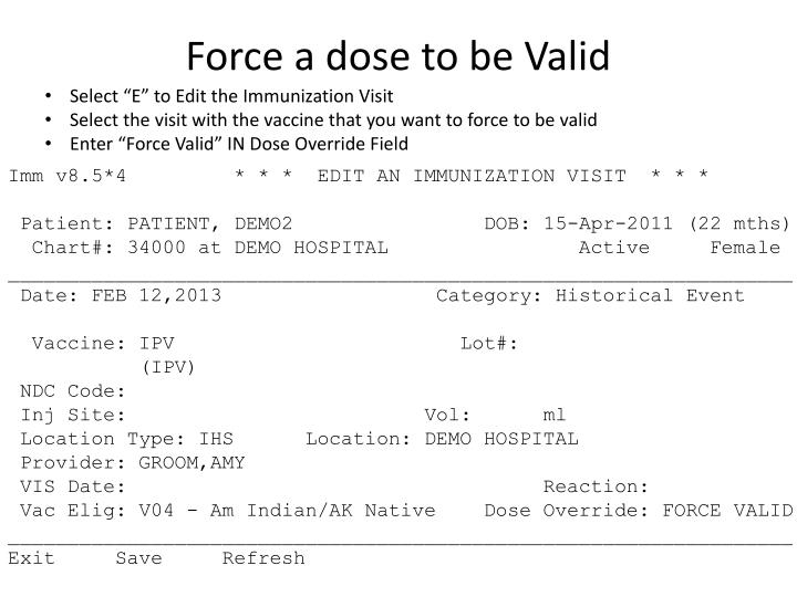 Force a dose to be Valid