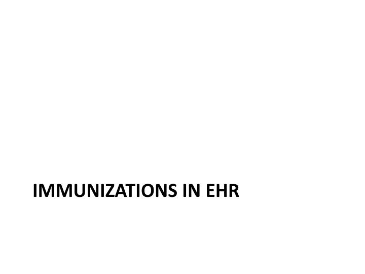 Immunizations in EHR