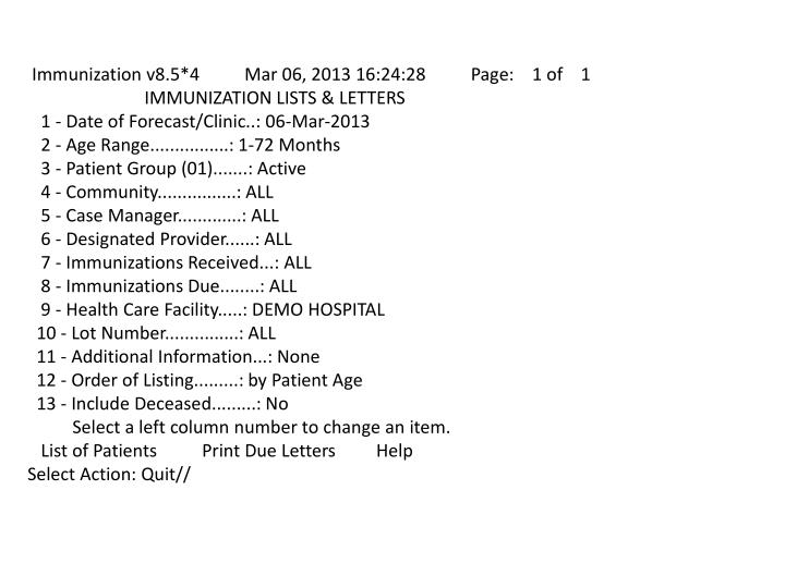 Immunization v8.5*4          Mar 06, 2013 16:24:28          Page:    1 of    1