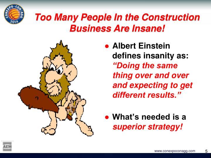 Albert Einstein defines insanity as: