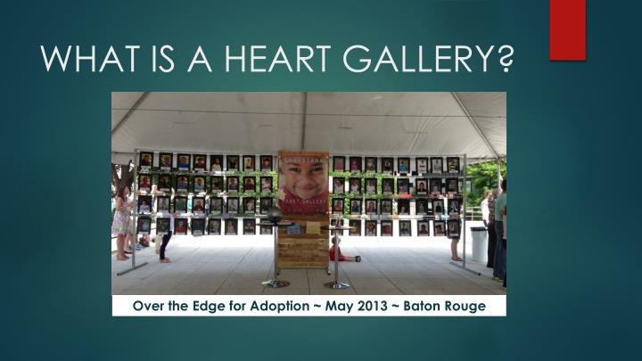 WHAT IS A HEART GALLERY?